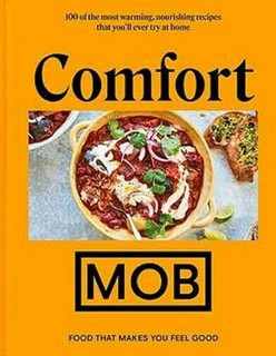 Comfort MOB - Food That Makes You Feel Good by Ben Lebus (NEW Hardback)