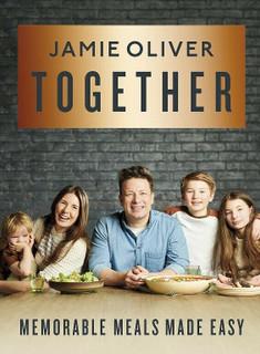Together - Memorable Meals Made Easy by Jamie Oliver (NEW Hardback)