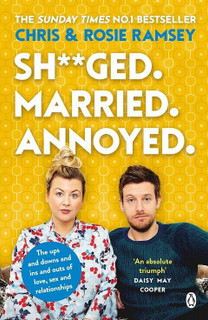 Sh**ged. Married. Annoyed. by Chris & Rosie Ramsey (NEW)