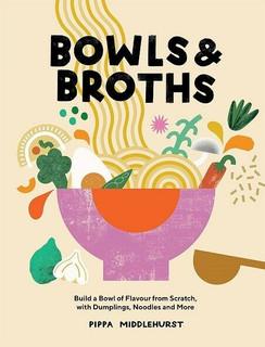Bowls & Broths by Pippa Middlehurst (NEW Hardback)