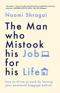 The Man Who Mistook His Job For His Life by Naomi Shragai (NEW Hardback)