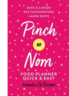Pinch of Nom Food Planner - Quick & Easy by Kate Allinson, Kay Featherstone (NEW