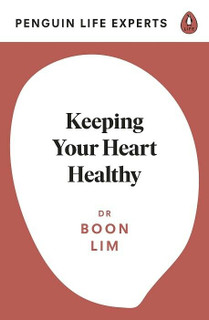 Keeping Your Heart Healthy by Dr Boon Lim (NEW)
