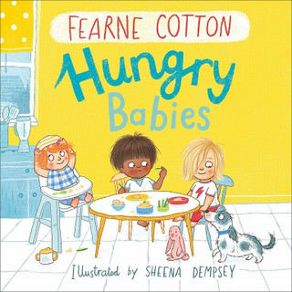 Hungry Babies by Fearne Cotton (NEW Hardback)