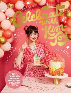 Celebrate with Kim-Joy - Cute Cakes & Bakes to Make Every Occasion Joyful (Hardback)