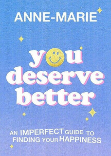 You Deserve Better by Anne-Marie (NEW Hardback)