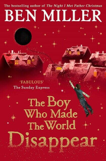 The Boy Who Made The World Disappear by Ben Miller (NEW)