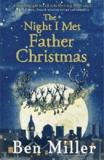 The Night I Met Father Christmas by Ben Miller (NEW)