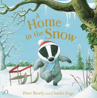 A Home In The Snow by Peter Bently & Charles Fuge (NEW)
