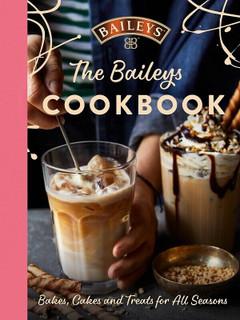 The Baileys Cookbook - Bakes, Cakes and Treats for All Seasons (NEW Hardback)