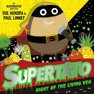 Supertato Night of The Living Veg by Sue Hendra & Paul Linnet