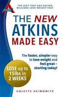 The New Atkins Made Easy by Colette Heimowitz