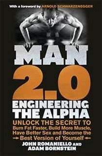 Man 2.0 Engineering The Alpha by John Romaniello and Adam Bornstein