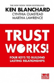 Trust Works! by Ken Blanchard