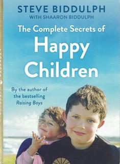 The Complete Secrets of Happy Children by Steve Biddulph