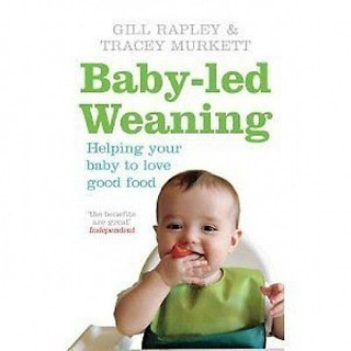 Baby-led Weaning by Gill Rapley & Tracey Murkett