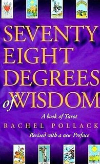 Seventy Eight Degrees of Wisdom by Rachel Pollack