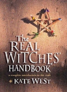 The Real Witches Handbook by Kate West