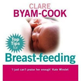 Top Tips for Breast-Feeding by Clare Byam-Cook