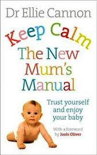 Keep Calm The New Mum's Manual by Dr Ellie Cannon