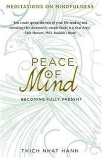Peace of Mind by Thich Nhat Hanh