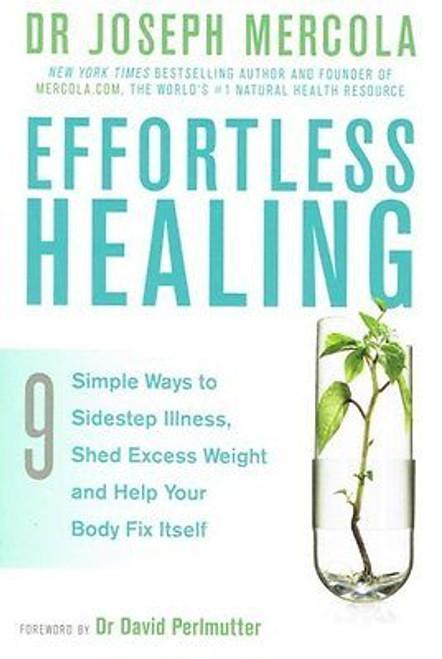 Effortless Healing by Dr Joseph Mercola
