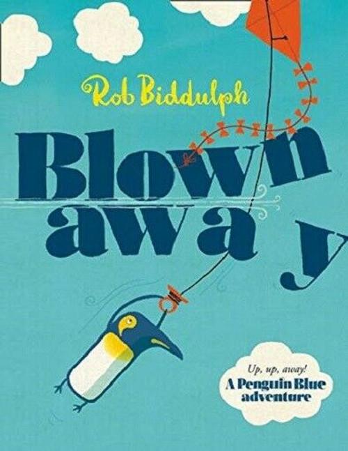 Blown Away by Rob Biddulph (NEW)