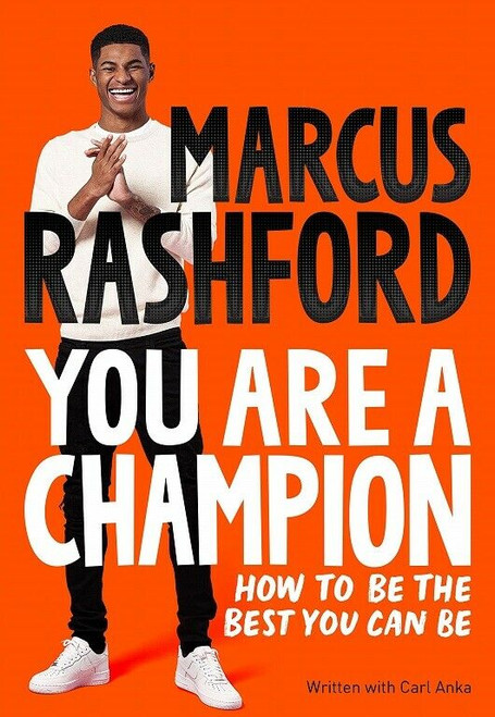 You Are A Champion - How to Be The Best You Can Be by Marcus Rashford