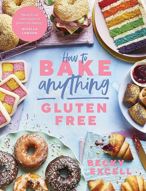 How to Bake Anything Gluten Free by Becky Excell (Hardback)