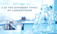 5 of the Different Types of Laboratories