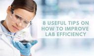 8 Useful Tips on How to Improve Lab Efficiency