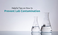 Helpful Tips on How to Prevent Lab Contamination