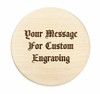 Add your message using personalized engraving!