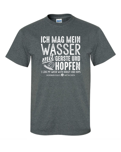 Hofbrauhaus HB I Like My Water with Barley & Hops | Gray T Shirt