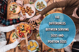 The #1 Difference Between Serving Sizes & Portion Sizes