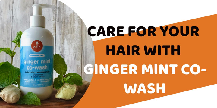 Care for your hair with Ginger Mint Co-Wash