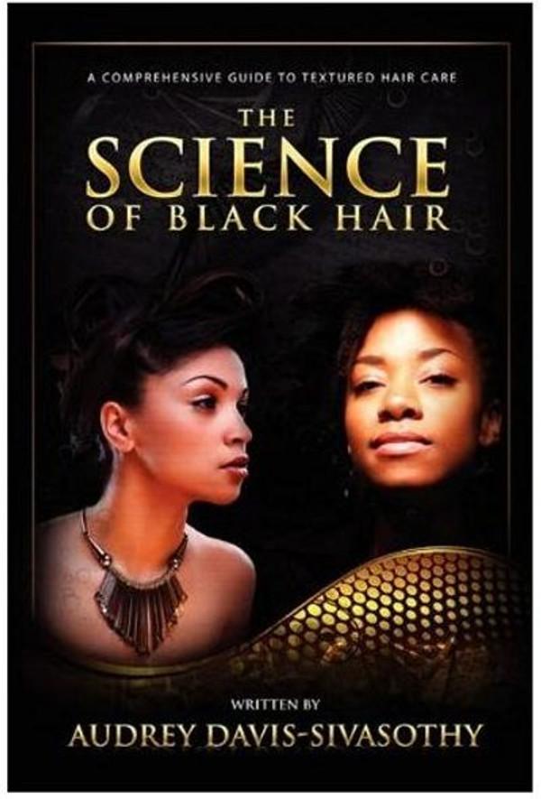 The Science of Black Hair - Audrey Davis-Sivasothy