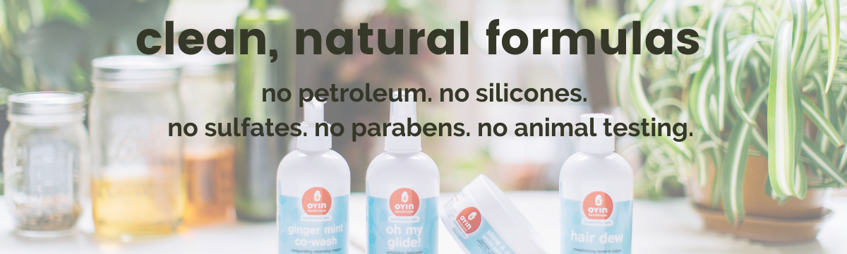 "image: products on table with potted plants. text reads, ""clean, natural formulas: no petroleum, no silicones, no sulfates, no parabens, no animal testing. """
