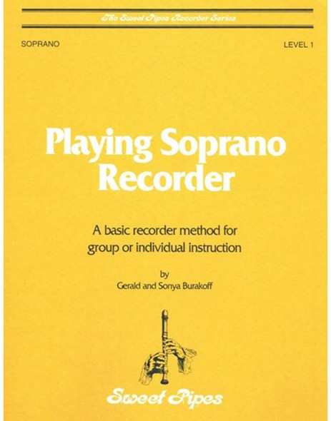 Playing Soprano Recorder: A Basic Recorder Method Book for Group or Individual Instruction
