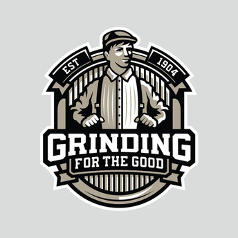 GRINDING FOR THE GOOD