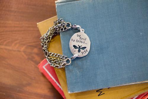 Be bold. Be brave. Be you.  Bracelet