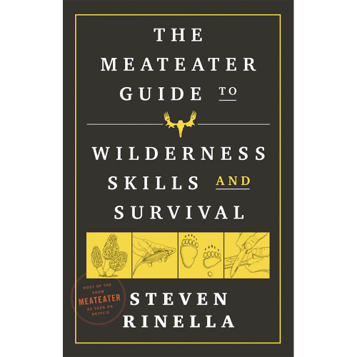 Meateater's Guide to Wilderness Skills and Survival