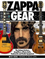 Zappa's Gear - The Unique Guitars, Amplifiers, Effects Units, Keyboards, and Studio Equipment