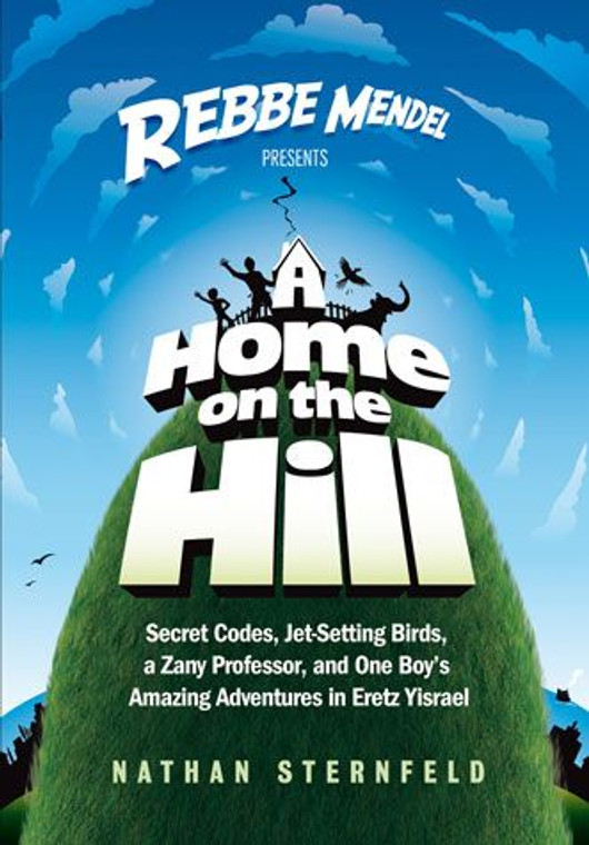 A Home on the Hill - A Rebbe Mendel Book