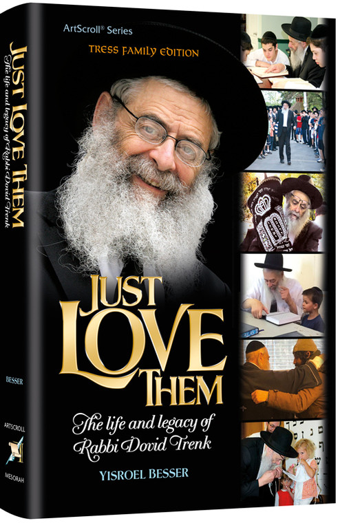 Just Love Them: The Life and Legacy of Rabbi Dovid Trenk