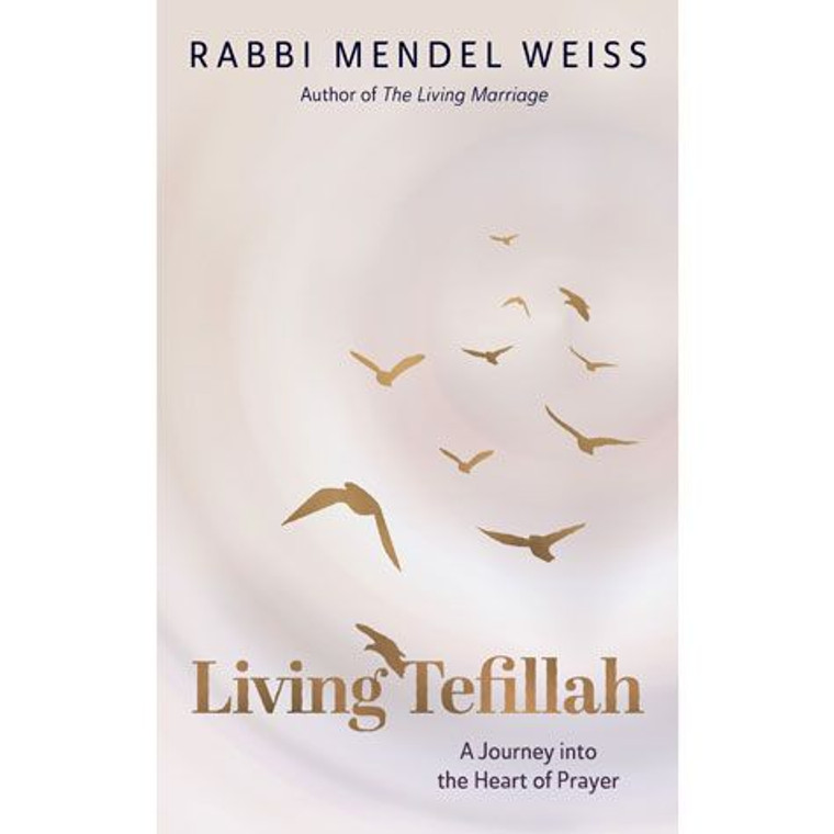 Living Tefillah A Journey Into The Heart Of Prayer