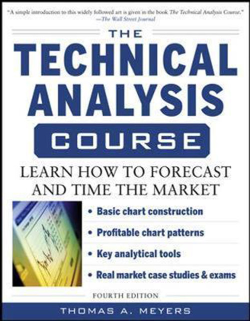 The Technical Analysis Course, Fourth Edition: Learn How to Forecast and Time the Market (Revised)