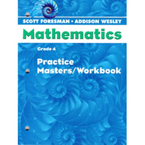Scott Foresman Math 2005 Teacher Practice Workbook 4th Grade