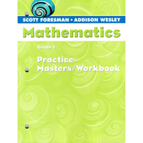 Scott Foresman Math 2005 Teacher Practice Workbook 5th Grade