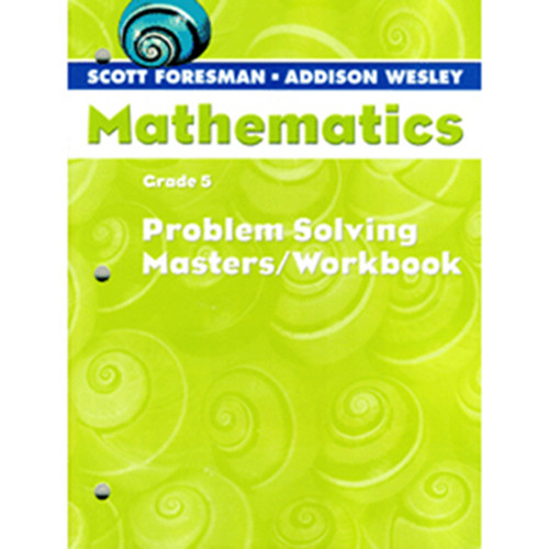 Scott Foresman Math 2005 Problem Solving Masters Workbook 5th Grade